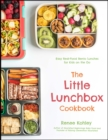 The Little Lunchbox Cookbook : Easy Real-Food Bento Lunches for Kids on the Go - Book