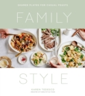 Family Style : Shared Plates for Casual Feasts - Book