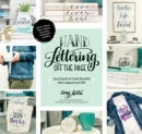 Hand Lettering Off the Page : Easy Projects to Create Beautiful Decor, Apparel and Gifts - Book