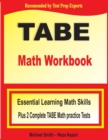 TABE Math Workbook : Essential Learning Math Skills Plus Two Complete TABE Math Practice Tests - Book