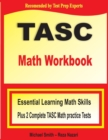 TASC Math Workbook : Essential Learning Math Skills Plus Two Complete TASC Math Practice Tests - Book