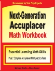 Next-Generation Accuplacer Math Workbook : Essential Learning Math Skills Plus Two Complete Accuplacer Math Practice Tests - Book