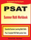 PSAT Summer Math Workbook : Essential Summer Learning Math Skills plus Two Complete PSAT Math Practice Tests - Book