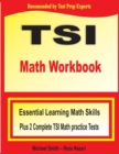TSI Math Workbook : Essential Learning Math Skills Plus Two Complete TSI Math Practice Tests - Book