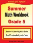 Summer Math Workbook Grade 5 : Essential Summer Learning Math Skills plus Two Complete Common Core Math Practice Tests - Book