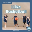 Things I Like: I Like Basketball - Book