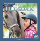 Things I Like: I Like Horses - Book