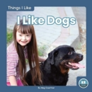 Things I Like: I Like Dogs - Book
