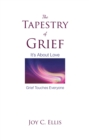 The Tapestry Of Grief : It's About Love Grief Touches Everyone - eBook