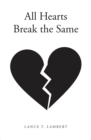 All Hearts Break the Same - eBook