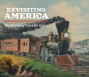Revisiting America: The Prints of Currier & Ives - Book