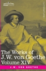 The Works of J.W. von Goethe, Vol. XIV (in 14 volumes) : with His Life by George Henry Lewes: Life and Works of Goethe Vol. II - Book