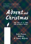 Advent and Christmas : One Day at a Time for Catholic Teens - eBook