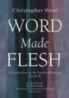 Word Made Flesh : A Companion to the Sunday Readings (Cycle B) - eBook