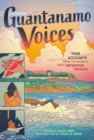 Guantanamo Voices : True Accounts from the World's Most Infamous Prison - eBook