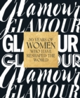Glamour: 30 Years of Women Who Have Reshaped the World - eBook