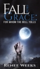 FALL FROM GRACE FOR WHOM THE BELL TOLLS - Book