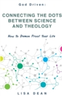Connecting the Dots between Science and Theology : How to Demon Proof Your Life - Book