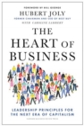 The Heart of Business : Leadership Principles for the Next Era of Capitalism - Book