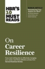 HBR's 10 Must Reads on Career Resilience - Book