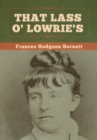 That Lass O' Lowrie's - Book