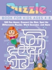 Puzzle Book for Kids Ages 4-8 : 100 Fun Mazes, Connect the Dots, Spot the Differences Puzzles, Word Searches, and More (Hardcover) - Book
