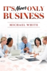 It's Never Only Business - Book