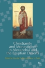 Christianity and Monasticism in Alexandria and the Egyptian Deserts - eBook