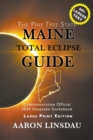 Maine Total Eclipse Guide (LARGE PRINT EDITION) : Official Commemorative 2024 Keepsake Guidebook - Book