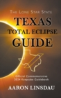 Texas Total Eclipse Guide : Official Commemorative 2024 Keepsake Guidebook - Book
