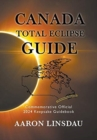 Canada Total Eclipse Guide : Commemorative Official 2024 Keepsake Guidebook - Book
