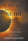 Canada Total Eclipse Guide (LARGE PRINT) : Commemorative Official 2024 Keepsake Guidebook - Book