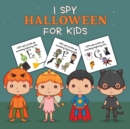 I Spy Halloween For Kids : Picture Riddles - For Kids Ages 2-6 - Fall Season For Toddlers + Kindergarteners - Fun Guessing Game Book - Book
