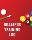 Billiards Training Log : Every Pool Player - Pocket Billiards - Practicing Pool Game - Individual Sports - Book