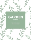 Garden Journal : Gardening Planner, Gardeners Gift, Can Keep Track Of Plant Record Pages, Notes, Book, Planning Notebook, Log - Book