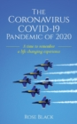 The Coronavirus COVID-19 Pandemic of 2020 : A Time to Remember a Life Changing Experience - Book