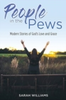 People in the Pews : Modern Stories of God's Love and Grace - Book