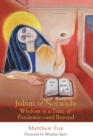 Julian of Norwich: Wisdom in a Time of Pandemic-And Beyond - eBook