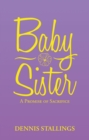 Baby Sister : A Promise of Sacrifice - eBook