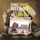 Come Travel with Me and My Cameras - eBook