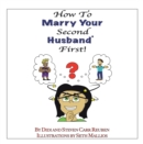 How to Marry Your Second Husband* First - eBook