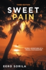 Sweet Pain : Global Adventures of a Frugal Photographer - eBook