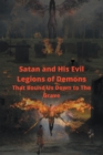 Satan and His Evil Legions of Demons That Bound Us Down to the Grave - eBook