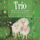 Trio : Three Lambs, the Seasons of Life and a Juniper Tree - eBook