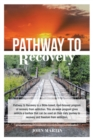 Pathway to Recovery : A Spiritually Based Program of Recovery - eBook