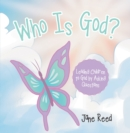 Who Is God? : Leading Children to God by Asking Questions - eBook