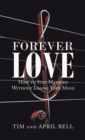 Forever Love : How to Stay Married Without Losing Your Mind - eBook