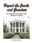 Beyond the Jewels  and Grandeur : The Houses on North Green Street, Gainesville, Georgia - eBook