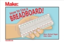 How to Use a Breadboard! - eBook