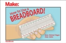 How to Use a Breadboard! - Book